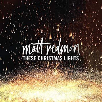 Image of Matt Redman These Christmas Lights album